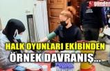 HALK OYUNLARI EKİBİNDEN ÖRNEK DAVRANIŞ...