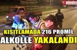 KISITLAMADA 216 PROMİL ALKOLLE YAKALANDI