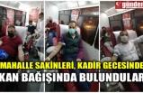 MAHALLE SAKİNLERİ, KADİR GECESİNDE KAN BAŞIĞINDA BULUNDULAR