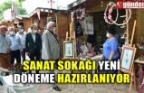SANAT SOKAĞI YENİ DÖNEME HAZIRLANIYOR