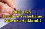 2021 LGS Tercih ve Yerleştirme Kılavuzu Açıklandı!