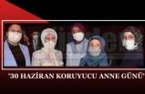 '30 HAZİRAN KORUYUCU ANNE GÜNÜ'