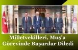 Milletvekilleri, Muş'a Görevinde Başarılar Diledi