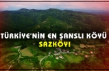 Türkiye'nin En Şanslı Köyü Sazköy!