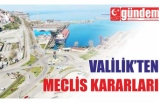 VALİLİK'TEN MECLİS KARARLARI