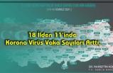 18 İlden 11'inde Korona Virüs Vaka Sayıları Arttı,
