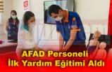 AFAD Personeli İlk Yardım Eğitimi Aldı