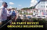 AK PARTİ HEYETİ ORMANLI BELDESİNDE