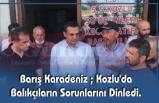 Barış Karadeniz ; Kozlu'da Balıkçıların Sorunlarını Dinledi.