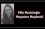 Filiz Kesicioğlu Hayatını Kaybetti.