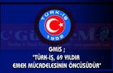 """GMİS ; """"TÜRK-İŞ, 69 YILDIR EMEK MÜCADELESİNİN ÖNCÜSÜDÜR"""""""
