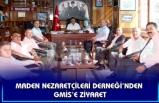 MADEN NEZARETÇİLERİ DERNEĞİ'NDEN GMİS'E ZİYARET