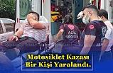 Motosiklet Kazası Bir Kişi Yaralandı.