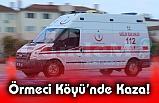 Örmeci Köyü'nde Kaza!