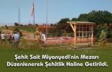 Şehit Sait Miyanyedi'nin Mezarı Düzenlenerek Şehitlik Haline Getirildi.