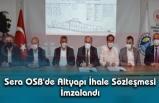 Sera OSB'de Altyapı İhale Sözleşmesi İmzalandı