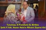 Tutulmaz, İl Protokolü İle Birlikte Şehit P.Yzb. Hasan Hatıl'ın Ailesini Ziyaret Etti