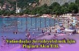 Vatandaşlar Serinleyebilmek İçin Plajlara Akın Etti.