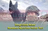 Zonguldaklı Asker Ramazan Aydın'dan Haber Var!