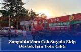 Zonguldak'tan Çok Sayıda Ekip Destek İçin Yola Çıktı