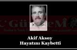 Akif Aksoy Hayatını Kaybetti