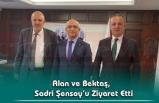 Alan ve Bektaş, Sadri Şensoy'u Ziyaret Etti