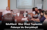 Edu4Sent  Ulus Ötesi Toplantısı  Polonya'da Gerçekleşti