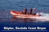 Ekipler, Denizde Ceset Arıyor