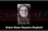 Emine Hazer Hayatını Kaybetti