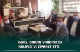GMİS, BAKAN YARDIMCISI KALAYCI'YI ZİYARET ETTİ