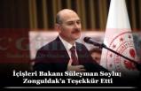 İçişleri Bakanı Süleyman Soylu; Zonguldak'a Teşekkür Etti