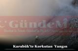 Karabük'te Korkutan  Yangın