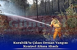 Karabük'te Çıkan Orman Yangını  Kontrol Altına Alındı