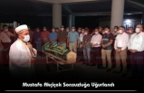 Mustafa Akçiçek Sonsuzluğa Uğurlandı