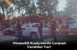 Otomobil Kamyonetle Çarpıştı Yaralılar Var!