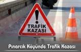 Pınarcık Köyünde Trafik Kazası