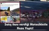 Satış ilanı verdiği Motosikletle Kaza Yaptı!