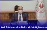 Vali Tutulmaz'dan Delta Virüsü Açıklaması