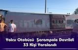 Yolcu Otobüsü Şarampole Devrildi : 33 Kişi Yaralandı