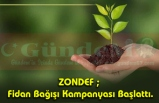 ZONDEF ; Fidan Bağışı Kampanyası Başlattı.