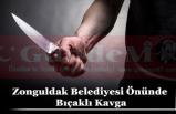 Zonguldak Belediyesi Önünde Bıçaklı Kavga
