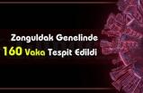 Zonguldak Genelinde 160 Vaka Tespit Edildi.