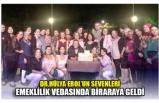 DR.HÜLYA EROL'UN SEVENLERİ EMEKLİLİK VEDASINDA BİRARAYA GELDİ