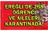 EREĞLİ'DE 268 ÖĞRENCİ  VE AİLELERİ KARANTİNADA!