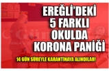 EREĞLİ'DEKİ 5 FARKLI OKULDA KORONA PANİĞİ