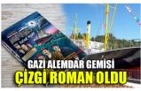 GAZİ ALEMDAR GEMİSİ ÇİZGİ ROMAN OLDU