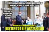 MADENCİLER,CUMHURBAŞKANI İLE  BEŞTEPE'DE BİR ARAYA GELDİ