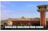 ZONGULDAK HAVALİMANI'NDAN REKOR!