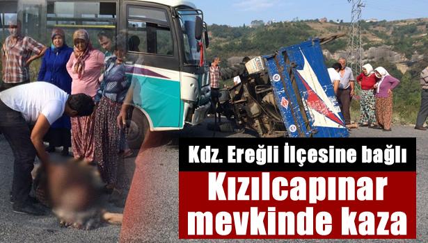 Kdz. Ereğli İlçesine bağlı Kızılcapınar mevkinde kaza