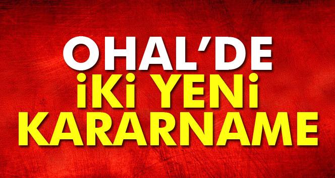 OHAL kapsamında iki yeni Kanun Hükmünde Kararname yayımlandı